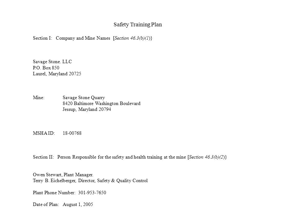 Safety Training Plan. Section I: Company and Mine Names [Section 46.3(b)(1)} Savage Stone. LLC.